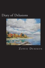 Diary of Delusions | Zowie Demmon |