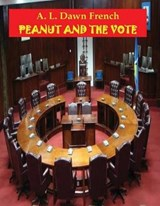 Peanut and the Vote | A. L. Dawn French |