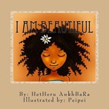 I Am Beautiful | Hetheru Ankhbara |