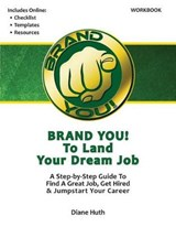 Brand You! to Land Your Dream Job - Workbook | Diane C. Huth |