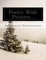 Poetry With Pictures... | Annapurani Vaidyanathan |