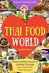 Welcome to Thai Food World | Annie Kate |