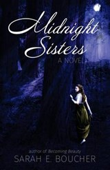 Midnight Sisters | Sarah E. Boucher |