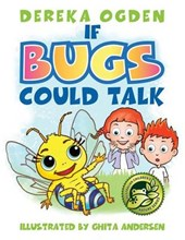 If Bugs Could Talk