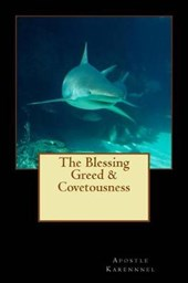 The Blessing Greed & Covetousness