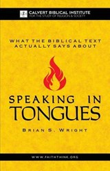 What the Biblical Text Actually Says about | Brian S. Wright |