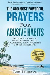 The 500 Most Powerful Prayers for Abusive Habits