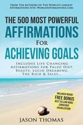 Affirmation - the 500 Most Powerful Affirmations for Achieving Goals
