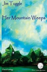 Her Mountain Weeps | Jim K. Tuggle |