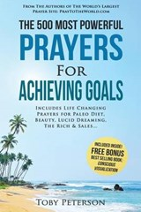 The 500 Most Powerful Prayers for Achieving Goals | Toby Peterson |