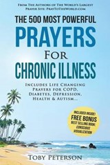 The 500 Most Powerful Prayers for Chronic Illness | Toby Peterson |