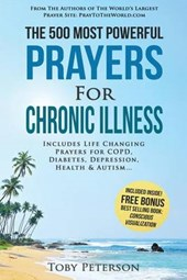 The 500 Most Powerful Prayers for Chronic Illness
