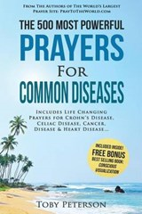 The 500 Most Powerful Prayers for Common Diseases | Toby Peterson |