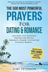 The 500 Most Powerful Prayers for Dating & Romance | Toby Peterson |