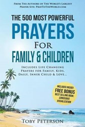 The 500 Most Powerful Prayers for Family and Children
