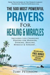 The 500 Most Powerful Prayers for Healing & Miracles