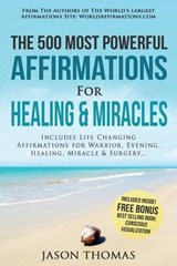 Affirmation - the 500 Most Powerful Affirmations for Healing & Miracles | Jason Thomas |