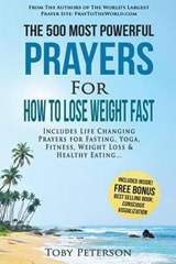The 500 Most Powerful Prayers for How to Lose Weight Fast | Toby Peterson |