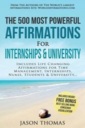 Affirmation - the 500 Most Powerful Affirmations for Internships & University