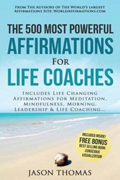 Affirmation - the 500 Most Powerful Affirmations for Life Coaches
