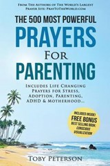 The 500 Most Powerful Prayers for Parenting | Toby Peterson |