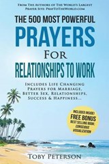The 500 Most Powerful Prayers for Relationships to Work | Toby Peterson |
