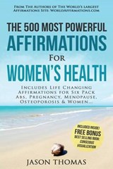 The 500 Most Powerful Affirmations for Women's Health | Jason Thomas |