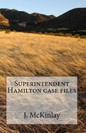 Superintendent Hamilton Case Files