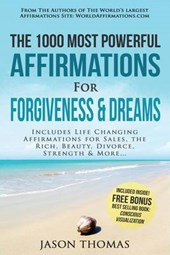 Affirmation - the 1000 Most Powerful Affirmations for Forgiveness & Dreams