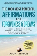 Affirmation - the 1000 Most Powerful Affirmations for Forgiveness & Dreams | Jason Thomas |