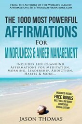 The 1000 Most Powerful Affirmations for Mindfulness & Anger Management