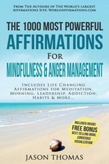 The 1000 Most Powerful Affirmations for Mindfulness & Anger Management | Jason Thomas |