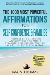 Affirmation - the 1000 Most Powerful Affirmations for Self Confidence & Families | Jason Thomas |