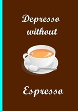 Depresso Without Espresso Brown Notebook | Ethi Pike |