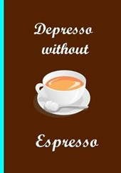 Depresso Without Espresso Brown Notebook