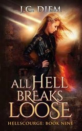 All Hell Breaks Loose | J. C. Diem |