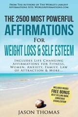 Affirmation - the 2500 Most Powerful Affirmations for Weight Loss & Self Esteem | Jason Thomas |