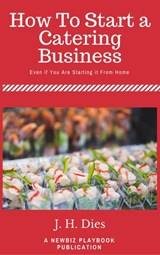 How to Start a Catering Business | J.H. Dies |