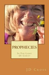 Prophecies in the Light of Christ | Jd Cross |