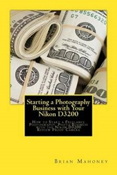 Starting a Photography Business With Your Nikon D3200