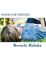 Poems for Writers | Beverly Holoka |