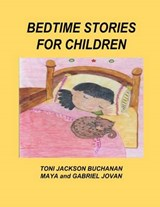 Bedtime Stories for Children | Buchanan, Toni Jackson ; Jovan, Maya I. ; Jovan, Gabriel L. |