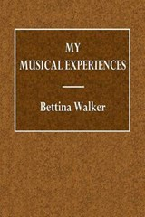 My Musical Experiences | Bettina Walker |