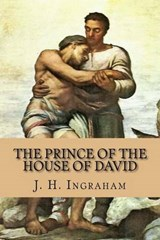 The Prince of the House of David | Ingraham, J. H. ; McEwen, Rolf |