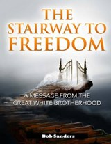 The Stairway to Freedom | Bob Sanders |