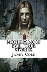 Mothers Most Evil | Janet Cole |