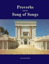Proverbs and the Song of Songs | James David Malm |