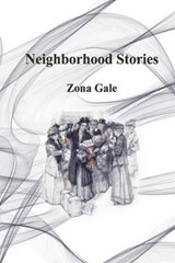 Neighborhood Stories | Zona Gale |