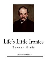 Life's Little Ironies | Thomas Hardy |