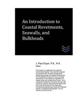 An Introduction to Coastal Revetments, Seawalls, and Bulkheads | J. Paul Guyer |